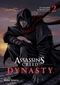 Xianzhe Xu et Xiao Zhang - Assassin's Creed Dynasty Tome 2 : .