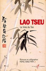 Xiao-Min Feng - Lao Tseu - La voie du Tao.