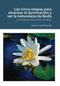 XIAO Ping-Shi - Las cinco etapas para alcanzar la iluminación y ver la naturaleza de Buda.