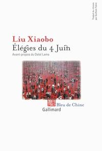 Xiaobo Liu - Elégies du 4 juin.