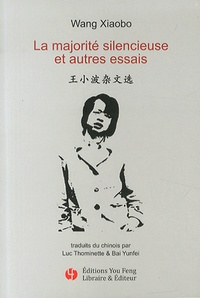 Xiaobo Wang - La majorité silencieuse et autres essais.