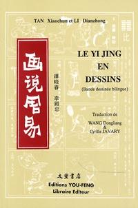 Xiaochun Tan et Dianzhong Li - Le Yi Jing en dessins.
