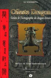 CELESTE DRAGON. Genèse de liconographie du dragon chinois.pdf