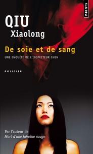 Téléchargement gratuit de livres sur Internet De soie et de sang (French Edition) par Xiaolong Qiu 9782757809167