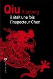 Xiaolong Qiu - Il était une fois l'inspecteur Chen.