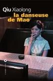Xiaolong Qiu - La danseuse de Mao.