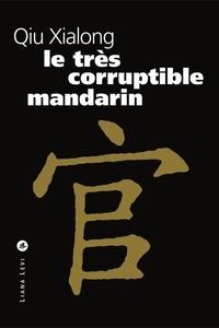 Xiaolong Qiu - Le très corruptible mandarin.