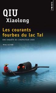 Xiaolong Qiu - Les courants fourbes du lac Tai.