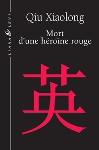 Xiaolong Qiu - Mort d'une héroïne rouge.