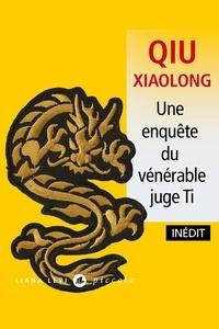 Xiaolong Qiu - Une enquête du vénérable juge Ti - Attribuée à l'inspecteur Chen Cao.