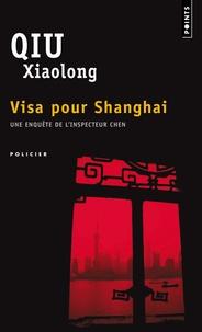 Xiaolong Qiu - Visa pour Shanghai.