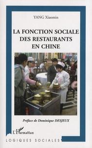 Xiaomin Yang - La fonction sociale des restaurants en Chine.