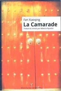 Télécharger des livres complets à partir de Google La Camarade par Xiaoqing Fan 9791036700477 DJVU (Litterature Francaise)