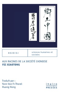 Xiaotong Fei - Aux racines de la société chinoise.