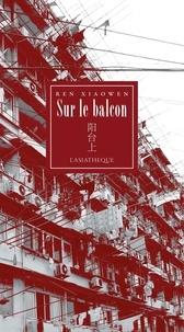 Xiaowen Ren - Sur le balcon.