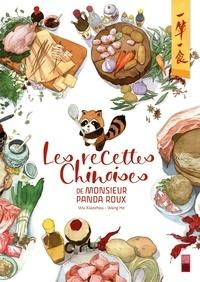 Xiaozhou Wu et He Wang - Les recettes chinoises de Monsieur Panda Roux.