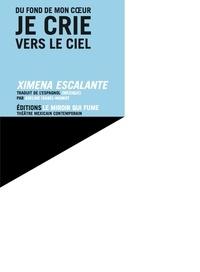 Ximena Escalante - Je crie vers le ciel.