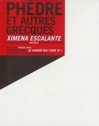 Ximena Escalante - Phèdre - Et autres grecques.