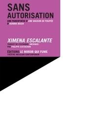 Ximena Escalante - Sans autorisation - Une parenthèse d'une maison de poupée d'Henrik Ibsen.