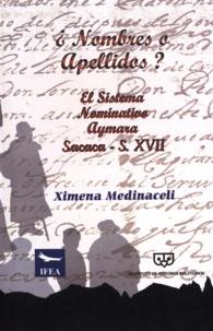 Ximena Medinaceli - ¿Nombres o apellidos? - El sistema nominativo aymara. Sacaca, siglo XVII.
