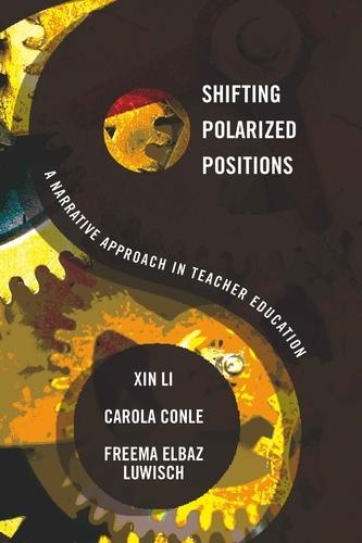 Xin Li et Freema Elbaz-luwisch - Shifting Polarized Positions - A Narrative Approach in Teacher Education.