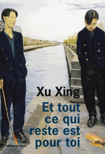 Xing Xu - Et tout ce qui reste est pour toi.