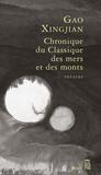 Xingjian Gao - Chroniques du Classique des mers et des monts - Tragicomédie divine en trois actes.