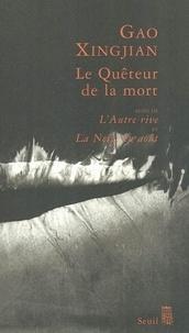Xingjian Gao - Le Quêteur de la mort suivi de L'Autre Rive et La Neige en août.