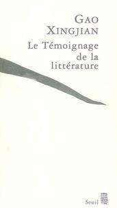 Xingjian Gao - Le témoignage de la littérature.