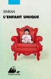 Xinran - L'enfant unique.