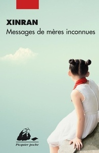 Xinran - Messages de mères inconnues.