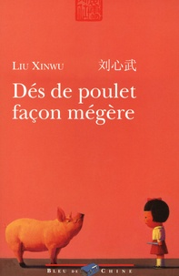 Xinwu Liu - Dés de poulet façon mégère.