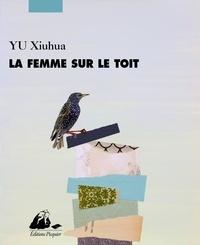Xiuhua Yu - La femme sur le toit.