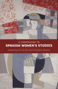 Xon De Ros et Geraldine Hazbun - A Companion to Spanish Women's Studies.