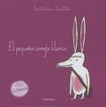 Xosé Ballesteros et Oscar Villan - El pequeno conejo blanco.