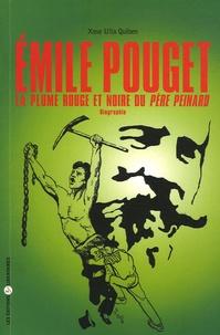 Emile Pouget- La plume rouge et noire du Père Peinard - Xose Ulla Quiben |