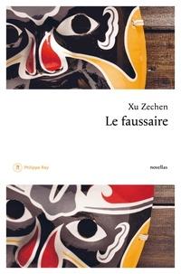 Xu Zechen et Hervé Denès - Le Faussaire suivi de la Muette.
