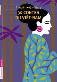 Xuan-Hung Nguyen - 30 contes du Viêt-Nam.