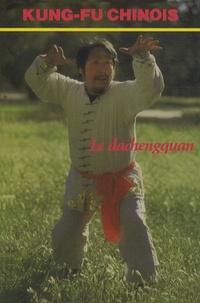 Xuan Jié Wang - Le dachengquan.