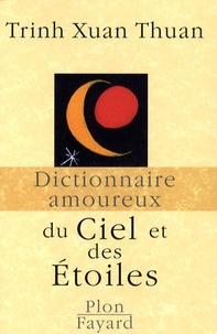 Xuan-Thuan Trinh - Dictionnaire amoureux du Ciel et des Etoiles.