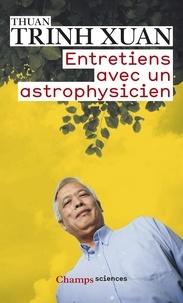 Xuan-Thuan Trinh - Entretiens avec un astrophysicien.