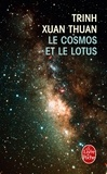 Xuan-Thuan Trinh - Le Cosmos et le Lotus - Confessions d'un astrophysicien.