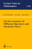 Xue-Mei Li et K-David Elworthy - On the Geometry of Diffusion Operators and Stochastics Flows.