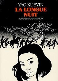 Xueyin Yao - La longue nuit (Chang Ye).