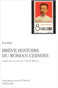 Xun Lu - Brève histoire du roman chinois.