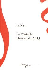 Xun Lu - La véritable histoire de Ah Q.