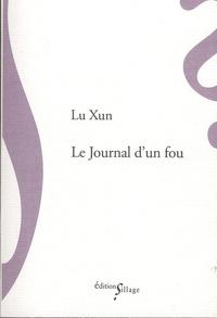 Xun Lu - Le Journal d'un fou - Et autres nouvelles.