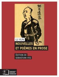 Xun Lu - Nouvelles et poèmes en prose - Cris ; Errances ; Mauvaises herbes.