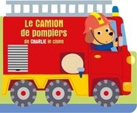 XXX - À l'aventure - Le camion de pompiers de Charlie le chien.