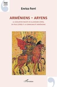 XXX - Arméniens - Aryens - La législation raciste en Allemagne (1935), en Italie (1938) et la communauté arménienne.